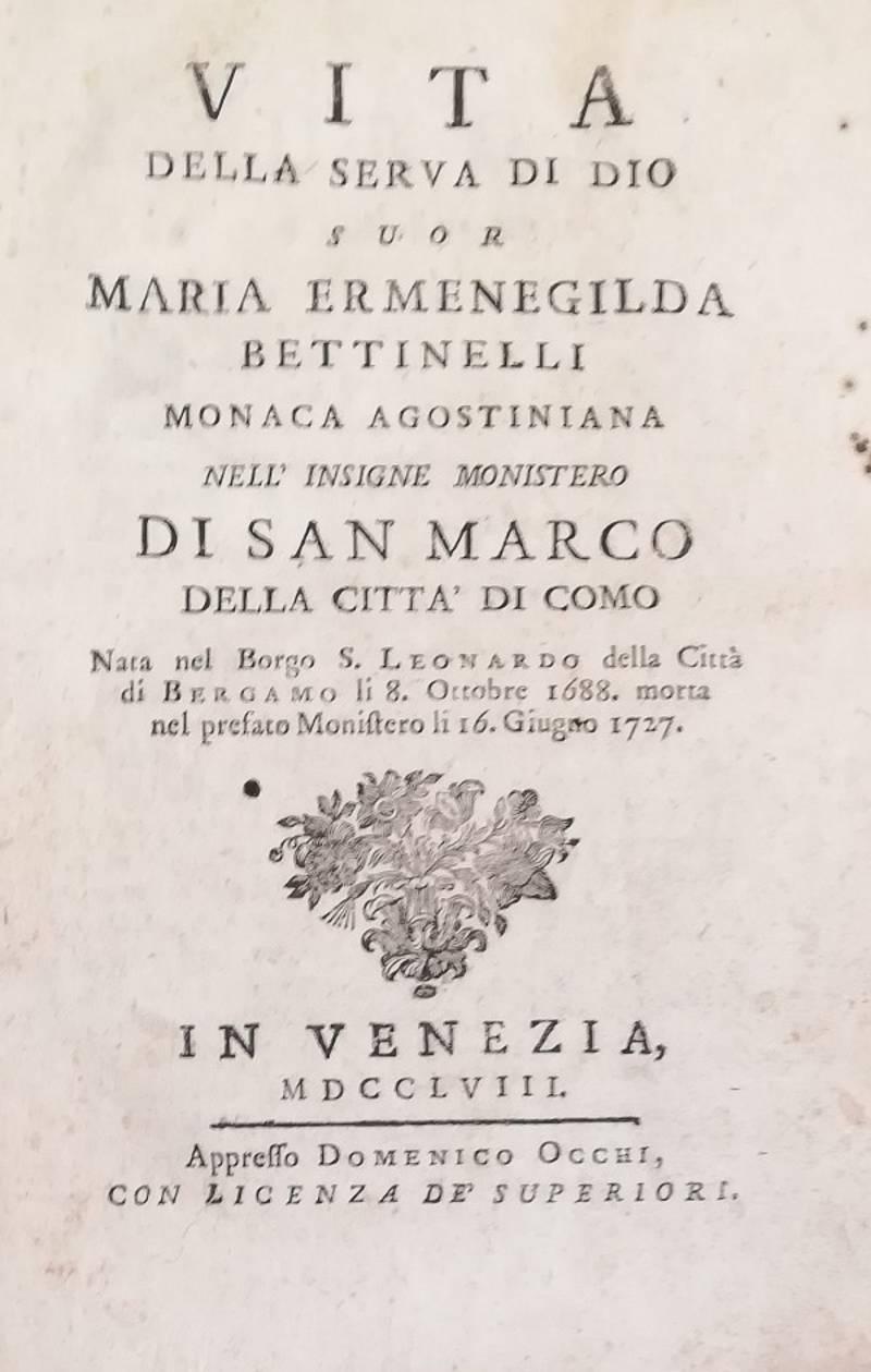 VITA DELLA SERVA DI DIO SUOR MARIA ERMENEGILDA BETTINELLI MONACA AGOSTINIANA...