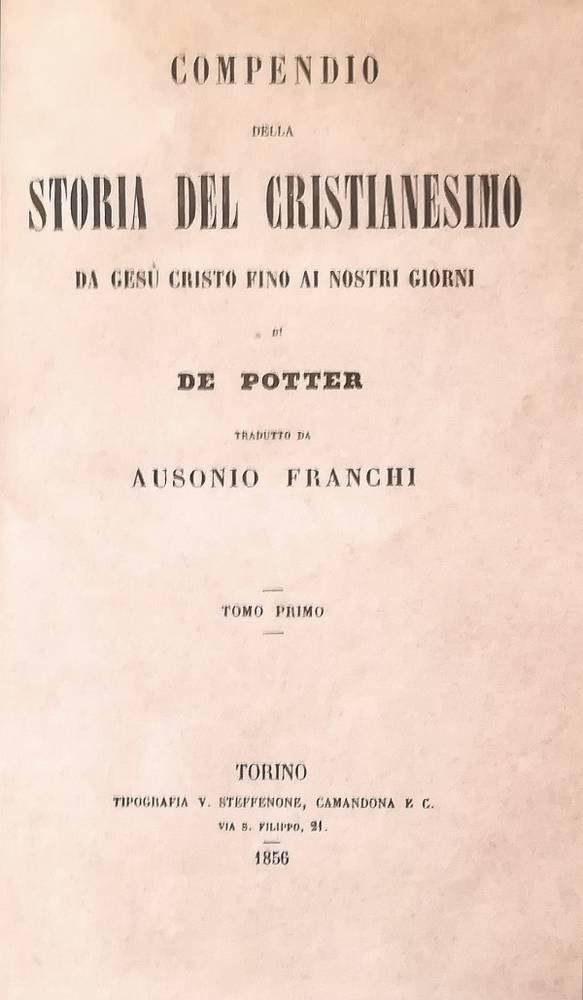 COMPENDIO DELLA STORIA DEL CRISTIANESIMO DA GESU' CRISTO AI GIORNI NOSTRI