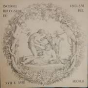 INCISORI BOLOGNESI ED EMILIANI DEL XVII E XVIII SECOLO