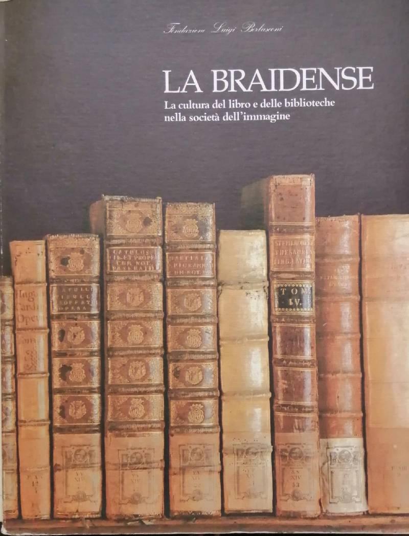 LA BRAINDESE. LA CULTURA DEL LIBRO E DELLE BIBLIOTECHE NELLA SOCIETÀ DELL'IMMAGINE