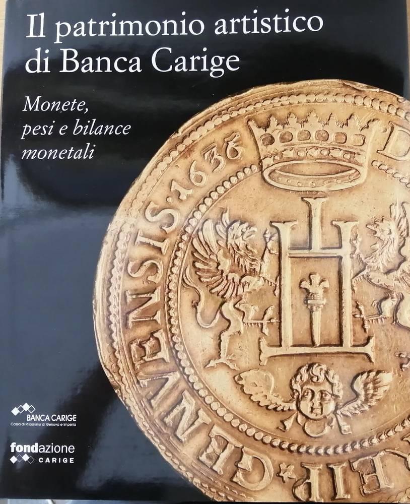 IL PATRIMONIO ARTISTICO DI BANCA CARIGE. MONETE, PESI E BILANCE MONETALI