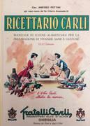 RICETTARIO CARLI. MANUALE DI IGIENE ALIMENTARE PER LA PREPARAZIONE DI VIVANDE SANE E GUSTOSE