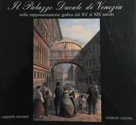 Il Palazzo ducale di Venezia : nella rappresentazione grafica dal XV al IX secolo