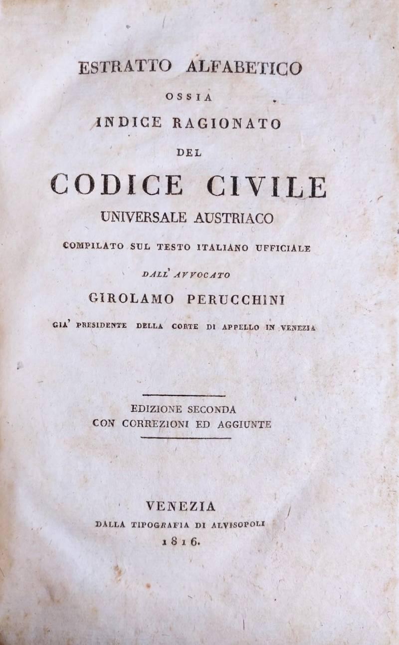 ESTRATTO ALFABETICO OSSIA INDICE RAGIONATO DEL CODICE CIVILE UNIVERSALE AUSTRIACO