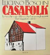 """CASAFOLK LE """"VECCHIE"""" CASE DELLA VECCHIA EUROPA NEGLI APPUNTI DI UN VIAGGIATORE CURIOSO"""
