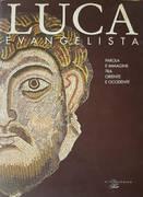 Luca evangelista: parola e immagine tra Oriente e Occidente