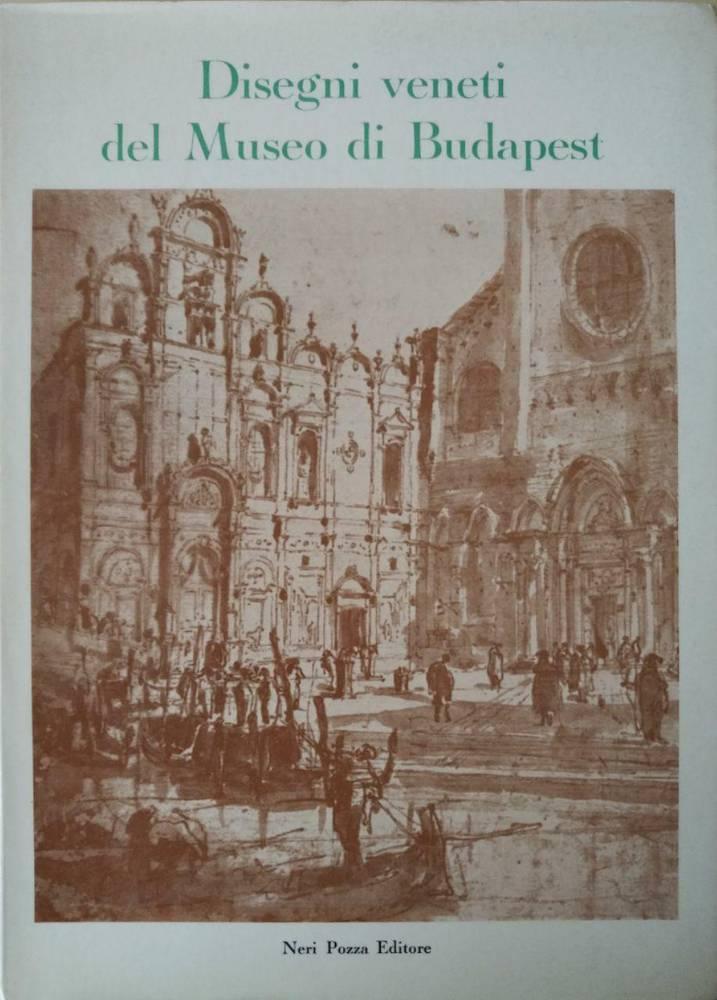 DISEGNI VENETI DEL MUSEO DI BUDAPEST