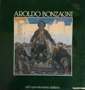 AROLDO BONZAGNI NELL'ESPRESSIONISMO ITALIANO