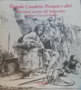 TIEPOLO CANALETTO PIRANESI E ALTRI, INCISIONI VENETE DEL SETTECENTO DEI MUSEI CIVICI DI PADOVA