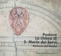 PADOVA, LA CHIESA DI S. MARIA DEI SERVI, RESATAURO DEL PORTICO