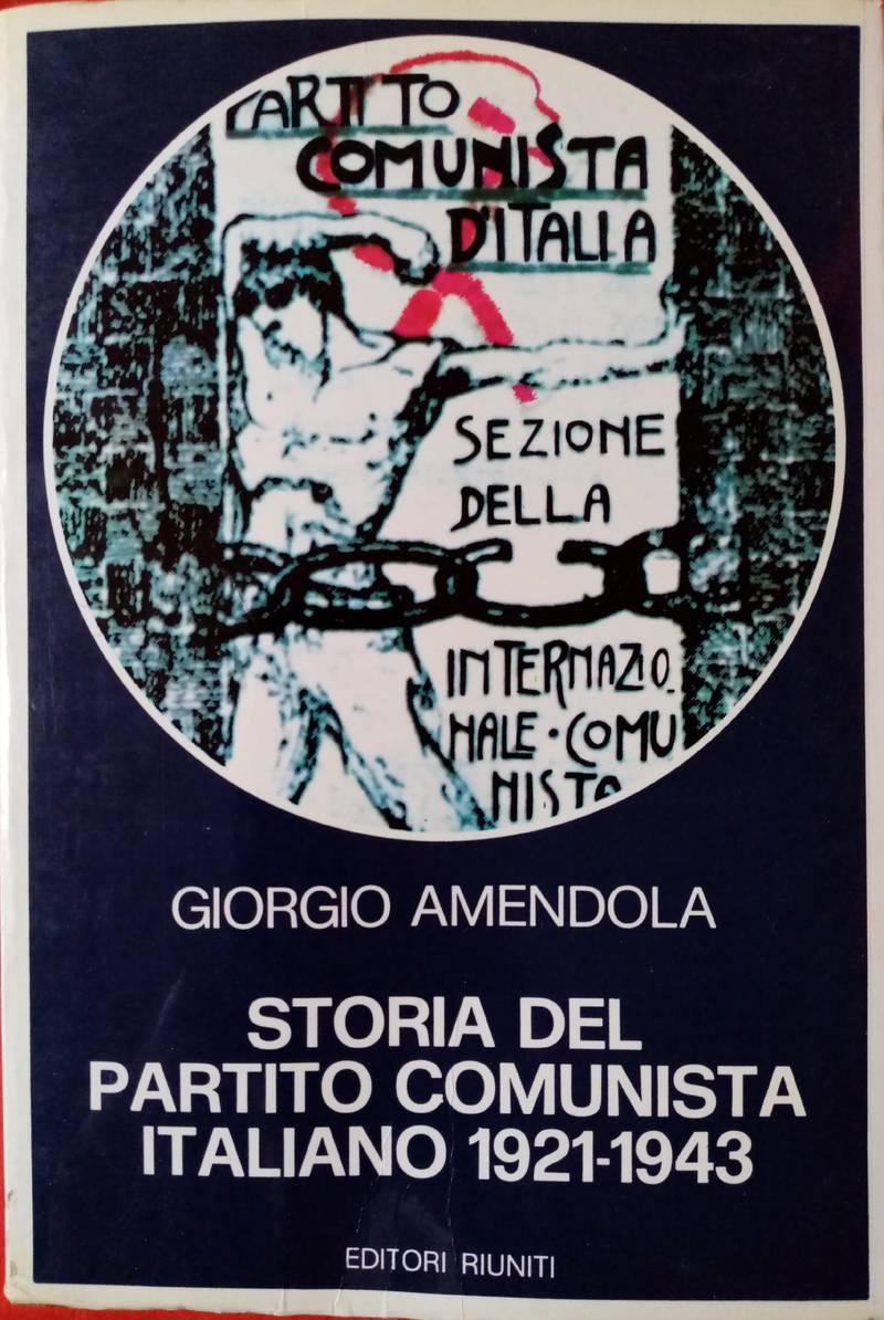 Storia del Partito comunista italiano : 1921-1943