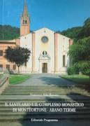 Il Santuario e il complesso monastico di Monteortone - Abano Terme