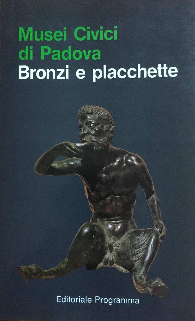 BRONZI E PLACHETTE DEI MUSEI CIVICI DI PADOVA