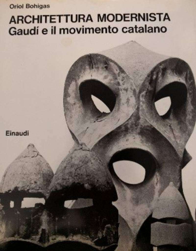 ARCHITETTURA MODERNISTA - GAUDI' E IL MOVIMENTO CATALANO