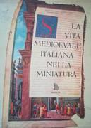 LA VITA MEDIOEVALE ITALIANA NELLA MINIATURA