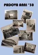 PADOVA ANNI '30: una collezione di fotografie d'epoca