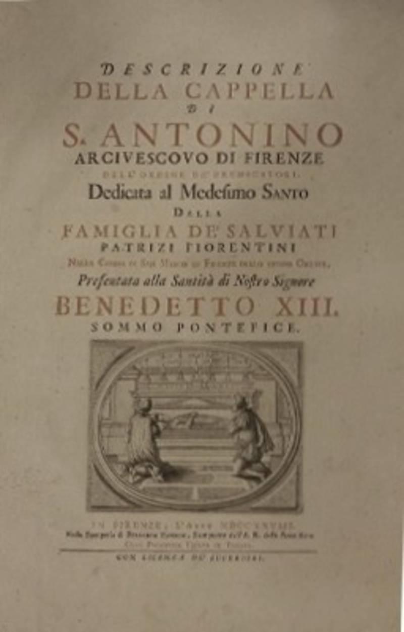 DESCRIZIONE DELLA CAPPELLA DI S. ANTONIO ACIVESCOVO DI FIRENZE (...) NELLA CHIESA DI SAN MARCO DI FIRENZE
