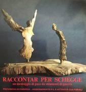 RACCONTAR PER SCHEGGE. UN MESSAGGIO DI PACE DA STRUMENTI DI GUERRA. SCULTURE DI DON ADRIANO CAMPIELLO