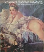 IL MONDO DI GIACOMO CASANOVA, UN VENEZIANO IN EUROPA 1725-1798