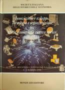 INNOVAZIONE E SVILUPPO. TECNOLOGIA E ORGANIZZAZIONE FRA TEORIA ECONOMICA E RICERCA STORICA (SECOLI XVI - XX)