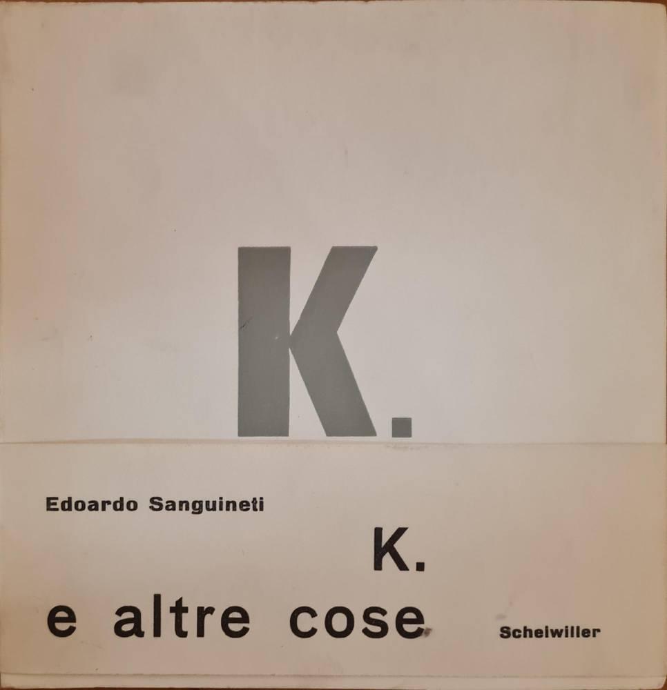K. E ALTRE COSE