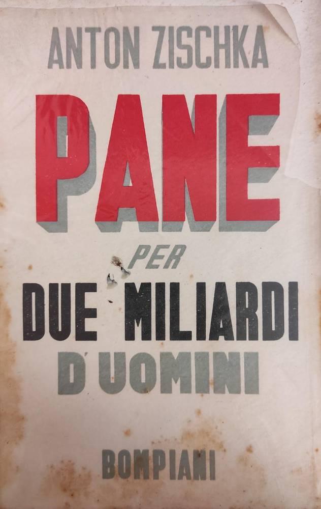 PANE PER DUE MILIARDI D' UOMO