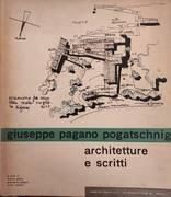 GIUSEPPE PAGANO POGATSCHNIG. ARCHITETTURE E SCRITTI
