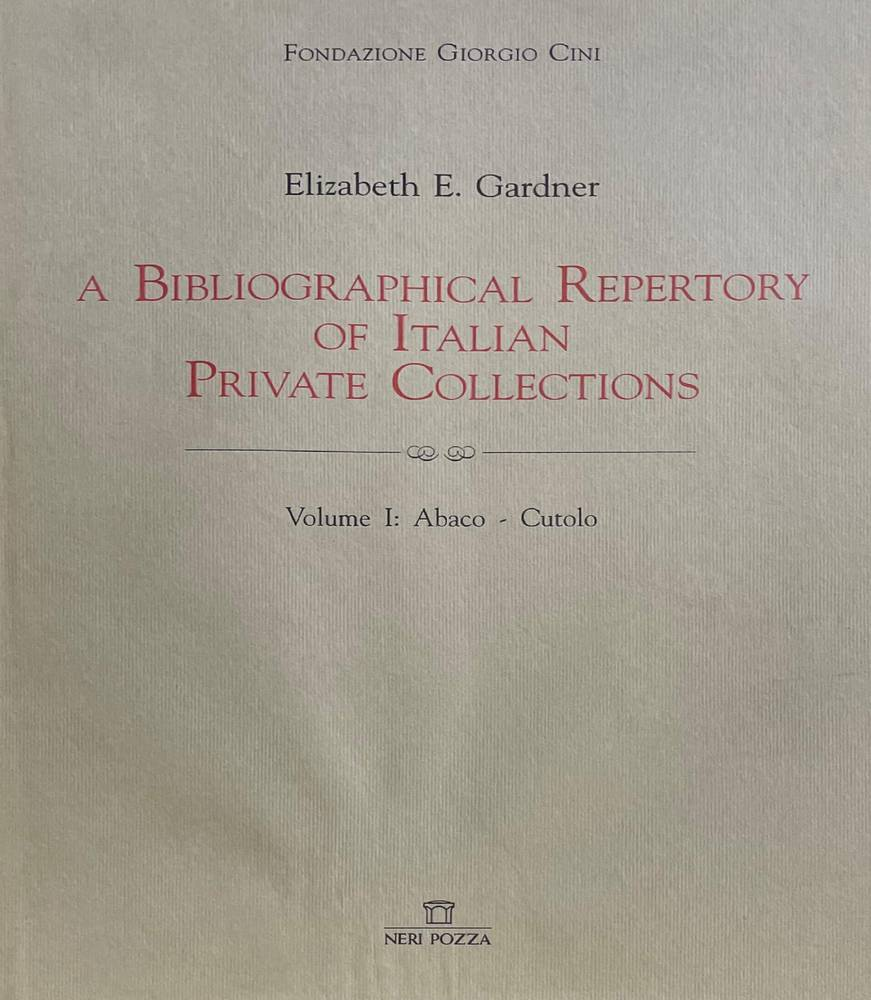 A BIBLIOGRAPHICAL REPERTORY OF ITALIAN PRIVATE COLLECTIONS