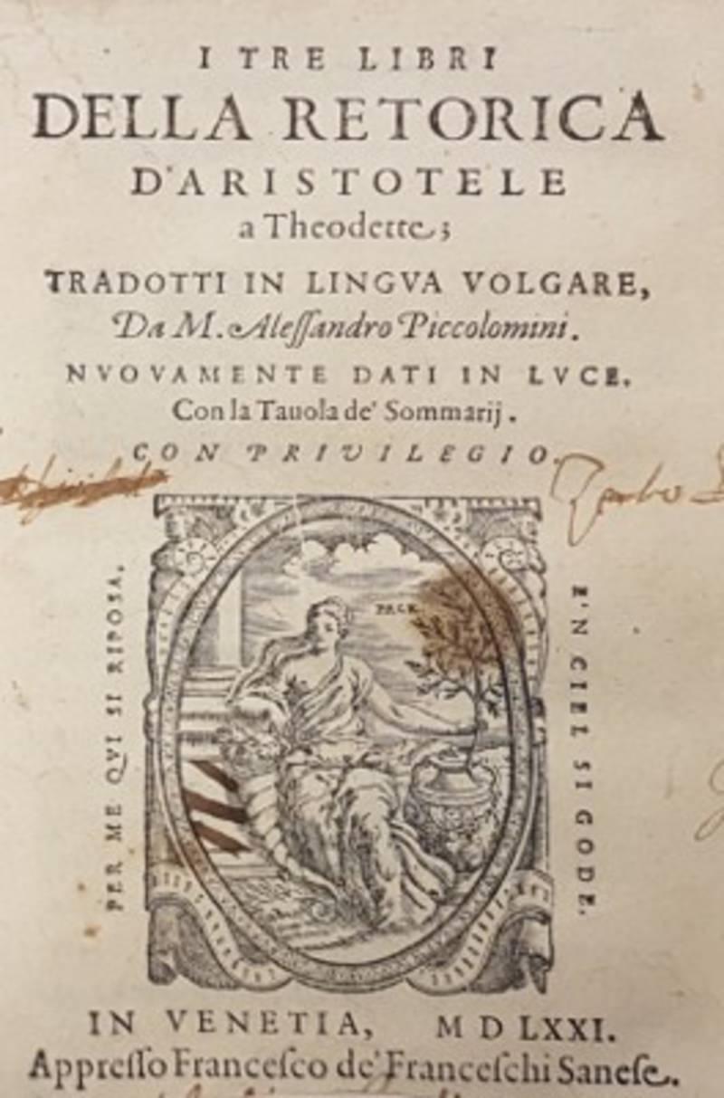 I TRE LIBRI DELLA RETORICA D'ARISTOTELE A THEODETTE, TRADOTTI IN LINGUA VOLGARE DA ALESSANDRO PICCOLOMINI