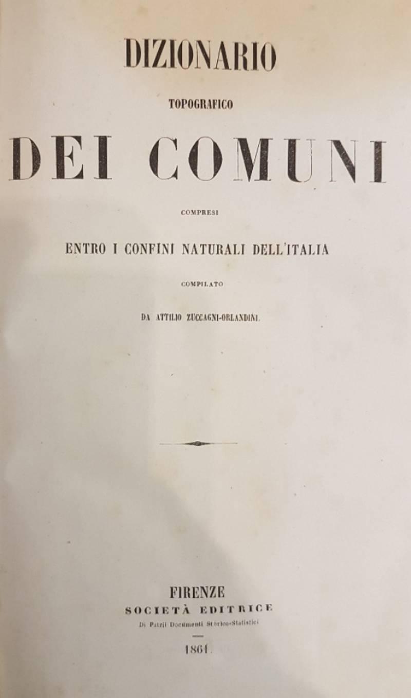 DIZIONARIO TOPOGRAFICO DEI COMUNI COMPRESI ENTRO I CONFINI NATURALI DELL'ITALIA
