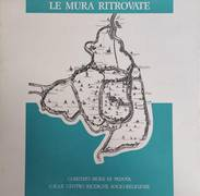 LE MURA RITROVATE. FORTIFICAZIONI DI PADOVA IN ETA' COMUNALE E CARRARESE