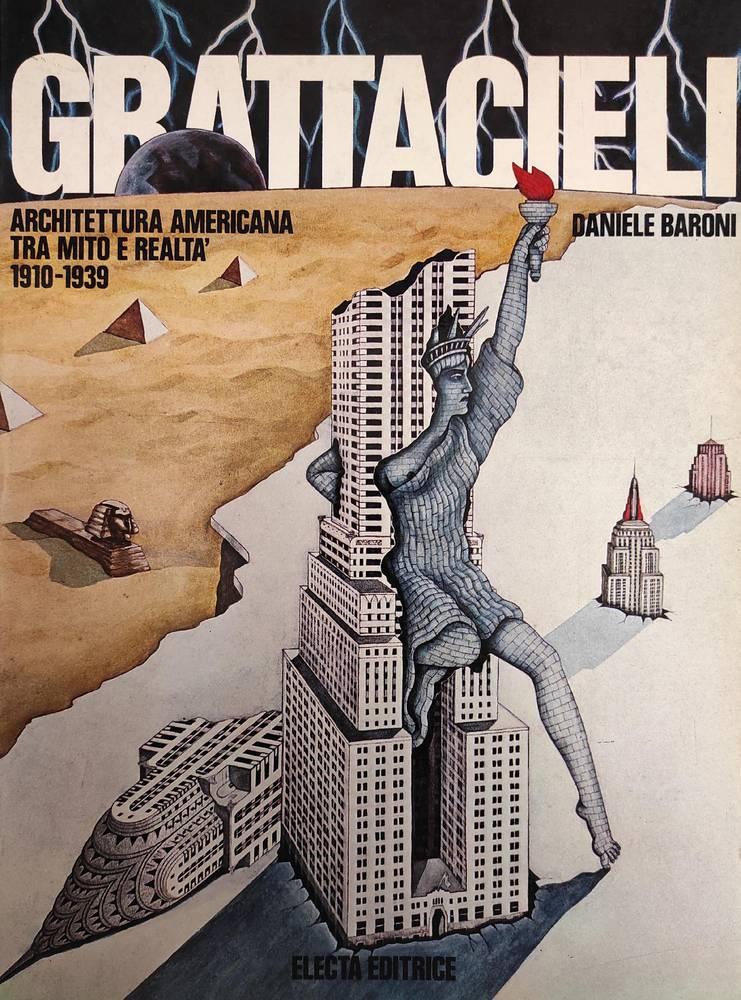 GRATTACIELI. ARCHITETTURA AMERICANA TRA MITO E REALTA' 1910 - 1939