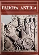 PADOVA ANTICA. DA COMUNITA' PALEOVENETA A CITTA' ROMANO - CRISTIANA