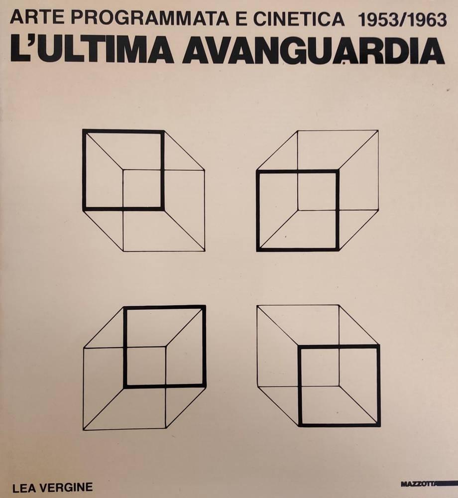 ARTE PROGRAMMATA E CINETICA 1953/1963. L'ULTIMA AVANGUARDIA