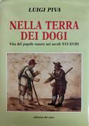 NELLA TERRA DEI DOGI. VITA DEL POPOLO VENETO NEI SECOLI XVI - XVIII
