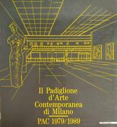 IL PADIGLIONE D'ARTE CONTEMPORANEA DI MILANO. PAC 1979 - 1989