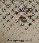 ARTE INGLESE OGGI 1960 - 76