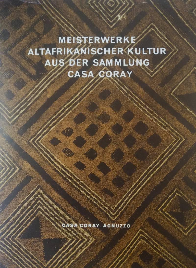 MEISTERWERKE ALTAFRIKANISCHER KULTUR AUS DER SAMMLUNG CASA CORAY