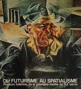 DU FUTURISME AU SPATIALISME. PEINTURE ITALIENNE DE LA PREMIERE MOITE DU XX SIECLE