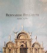 Bernardo Bellotto, 1722-1780