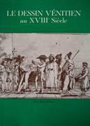 LE DESSIN VENITIEN AU XVIII SIECLE