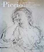 Il Piccio nella collezione di disegni e nelle carte di Piero Chiara