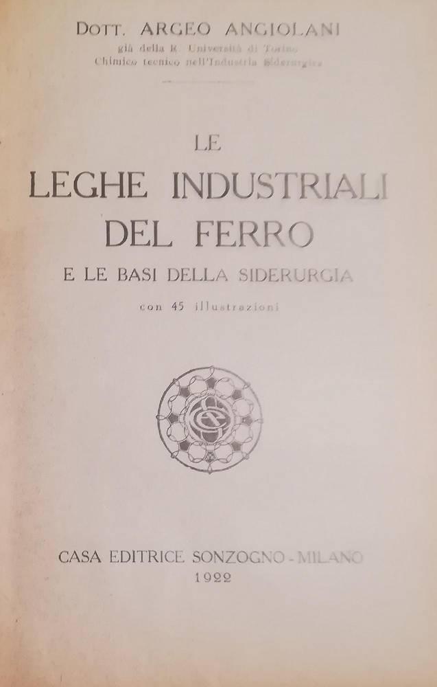 Le leghe industriali del ferro e le basi della siderurgia