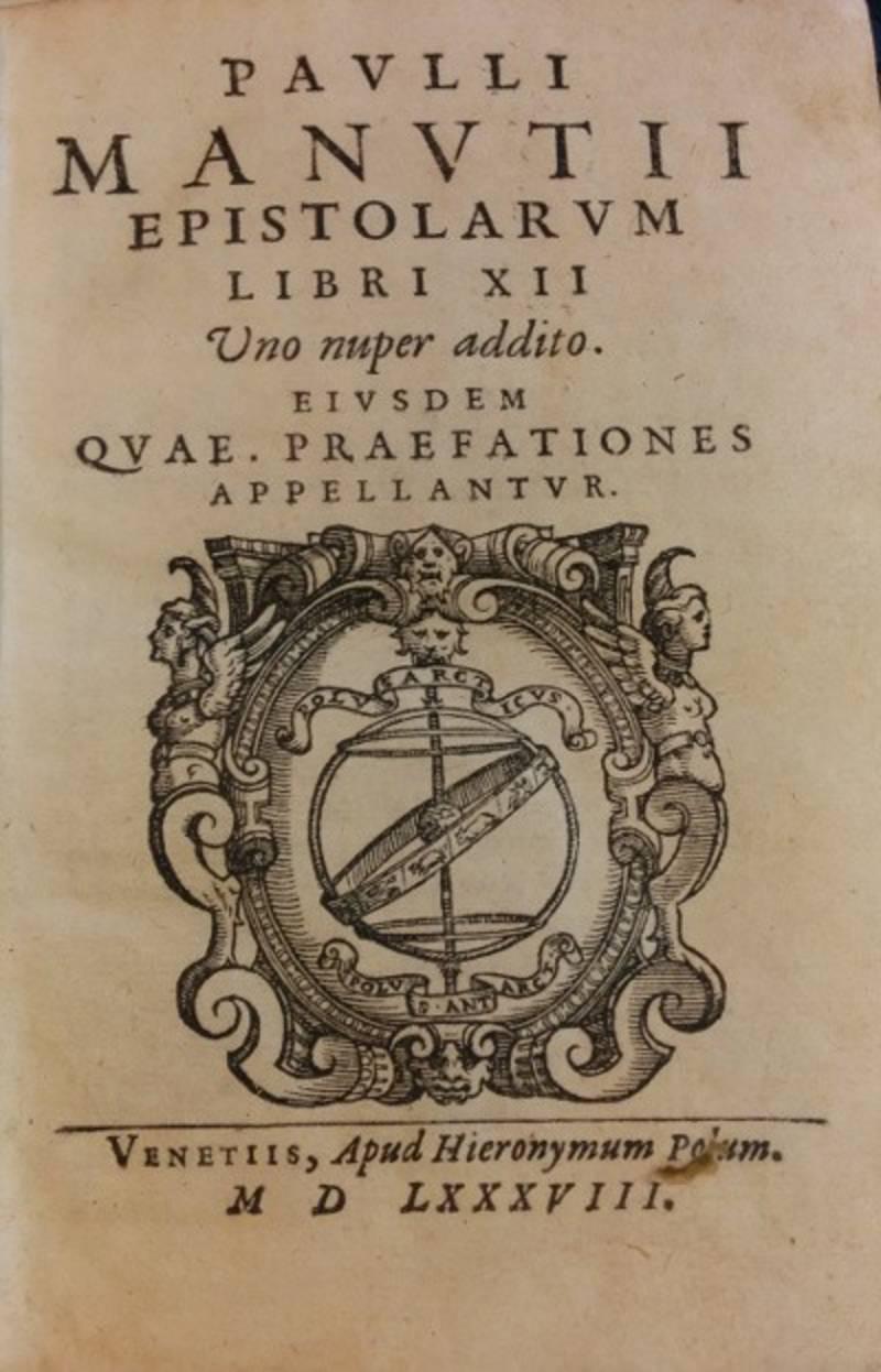 PAULLI MANUTII EPISTOLARUM LIBRI XII UNO NUPER ADDITO. EIUSDEM QUAE PRAEFATIONES APPELLANTUR.