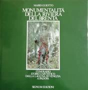 MONUMENTALITA' DELLA RIVIERA DEL BRENTA. ITINERARIO STORICO ARTISTICO DALLA LAGUNA DI VENEZIA A PADOVA