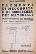 Elementi di meccanica e di resistenza dei materiali : Per scuole tecniche industriali, scuole professionali per maestranze, scuole serali per artieri, per capi-officina ed operai e licenziati di scuole d'avviamento al lavoro