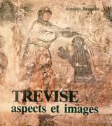 TREVISE ASPECTS ET IMAGES