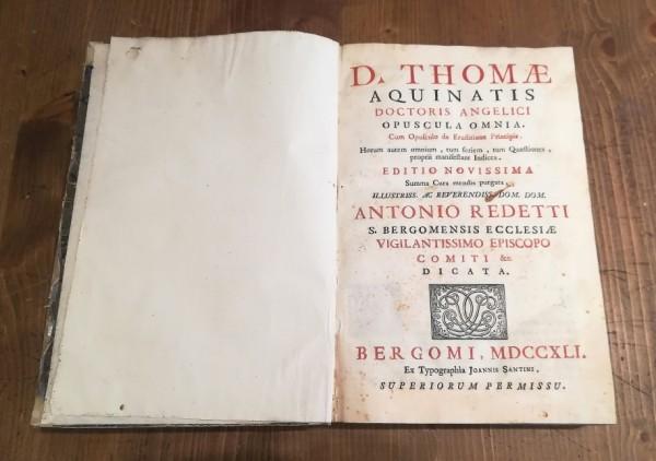 D. THOMAE AQUINATIS DOCTORIS ANGELICI OPUSCOLA OMNIA. CUM OPUSCULO DE ERUDITIONE PRINCIPIS...